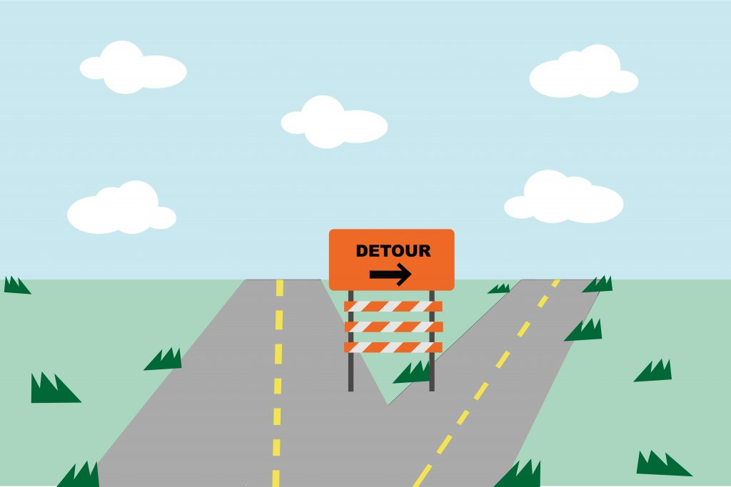 Detours not downfalls.