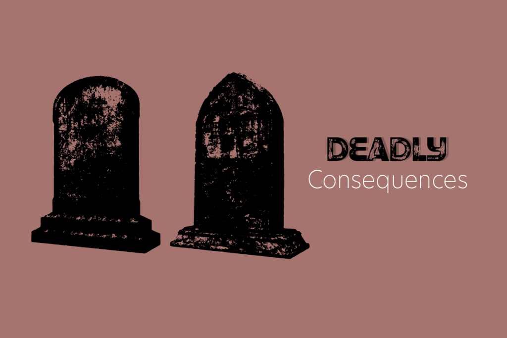 """Two black grave stones with the text """"Deadly Consequences"""""""